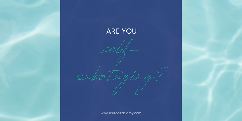 Are you self sabotaging